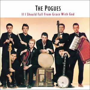 (The) Pogues If I Should Fall From Grace With God