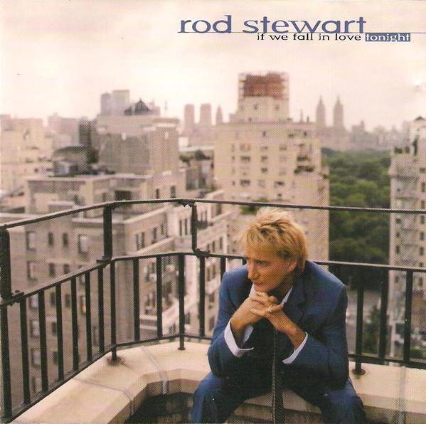 Stewart, Rod If We Fall In Love Tonight