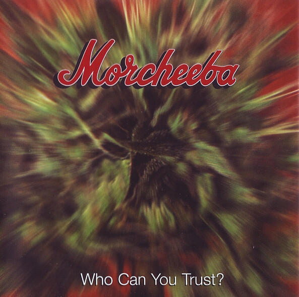 Morcheeba Who Can You Trust