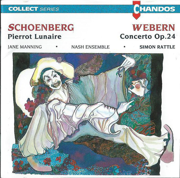 Schoenberg,Webern - Jane Manning, Nash Ensemble, Simon Rattle Pierrot Lunaire | Concerto Op. 24
