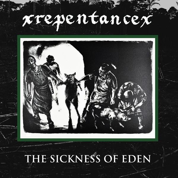 Xrepentancex The Sickness Of Eden
