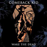 Comeback Kid Wake The Dead