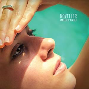 Noveller Fantastic Planet  Vinyl