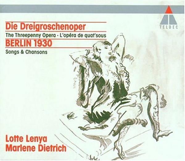 Weill -  Lotte Lenya, Marlene Dietrich Die Dreigroschenoper / Berlin 1930