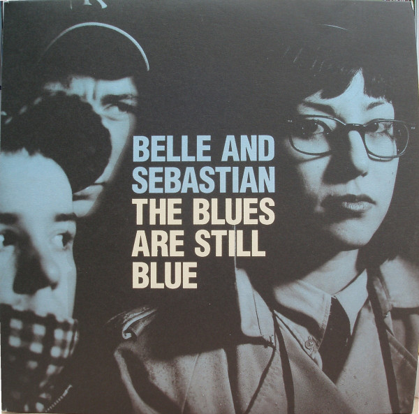 Belle And Sebastian The Blues Are Still Blue
