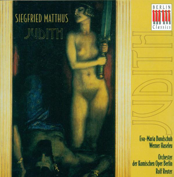 Matthus - Bundschuh, Haseleu, Orchester der Komischen Oper Berlin, Rolf Reuter Judith