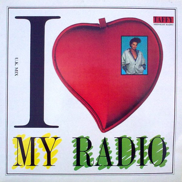 Taffy I Love My Radio (U.K. Mix)