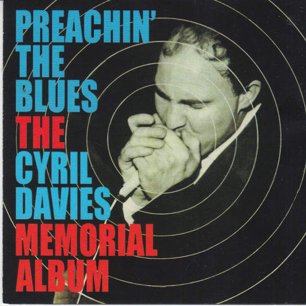 Davies, Cyril Preachin' The Blues - The Cyril Davies Memorial Album CD