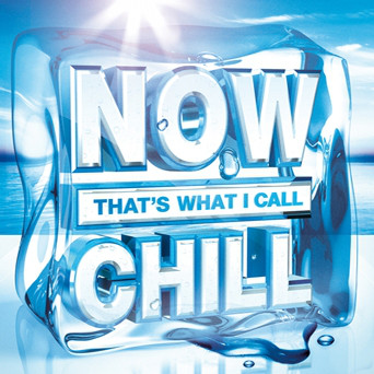 Various Now That's What I Call Chill