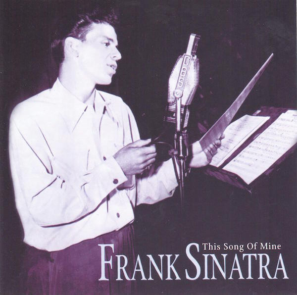 Sinatra, Frank This Song Of Mine