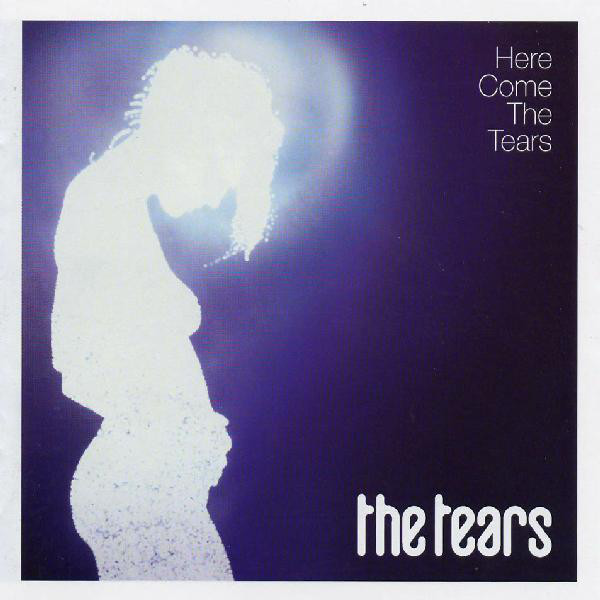 Tears (The) Here Come The Tears CD