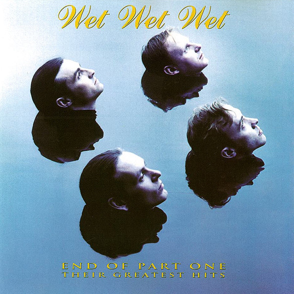 Wet Wet Wet End Of Part One - Their Greatest Hits CD