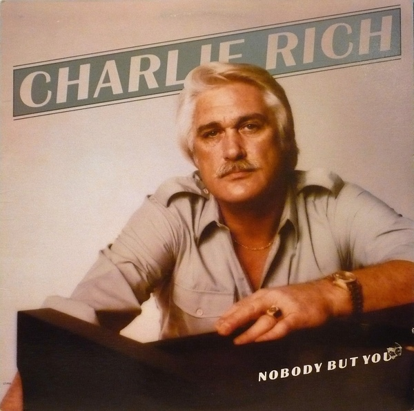 Rich, Charlie Nobody But You