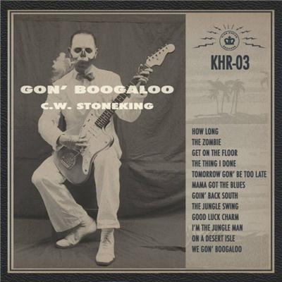 Stoneking, C.W. Gon' Boogaloo