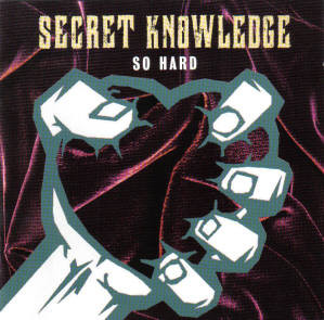 Secret Knowledge So Hard CD