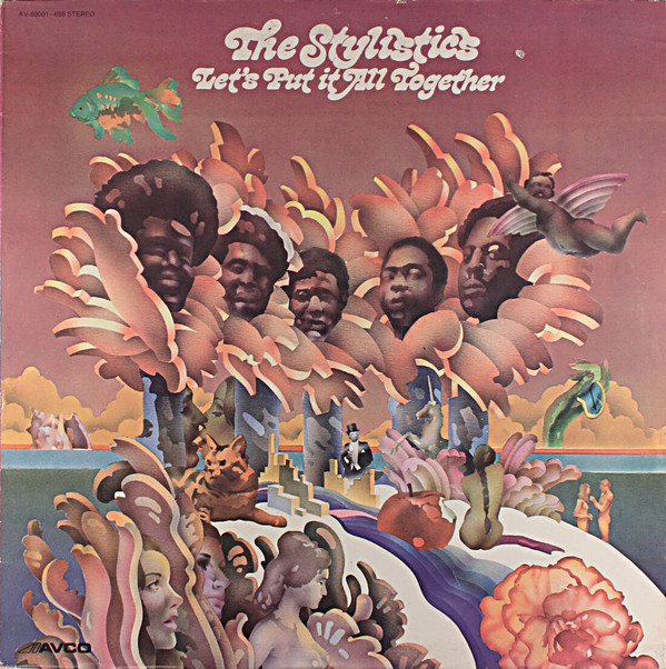 The Stylistics Let's Put It All Together