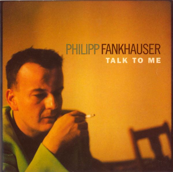 Fankhauser, Philipp Talk To Me CD