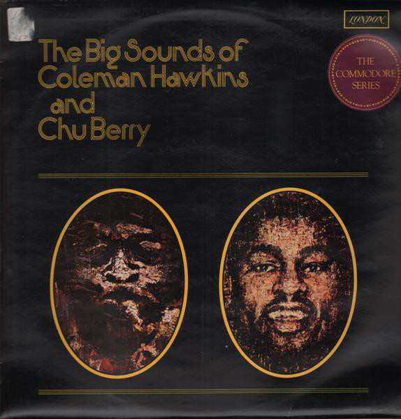 Coleman Hawkins And Chu Berry The Big Sounds Of Coleman Hawkins And Chu Berry