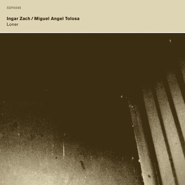 Zach, Ingar  / Miguel Angel Tolosa Loner