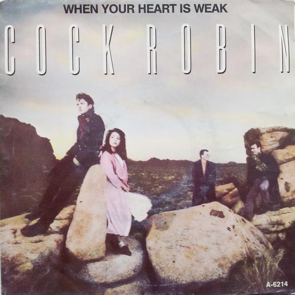 Cock Robin When Your Heart Is Weak