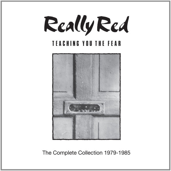 Really Red Teaching You The Fear: The Complete Collection 1979-1985 CD