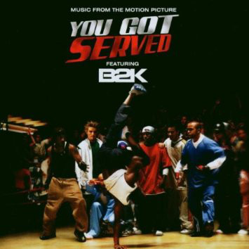 B2K You Got Served (Music From The Motion Picture)