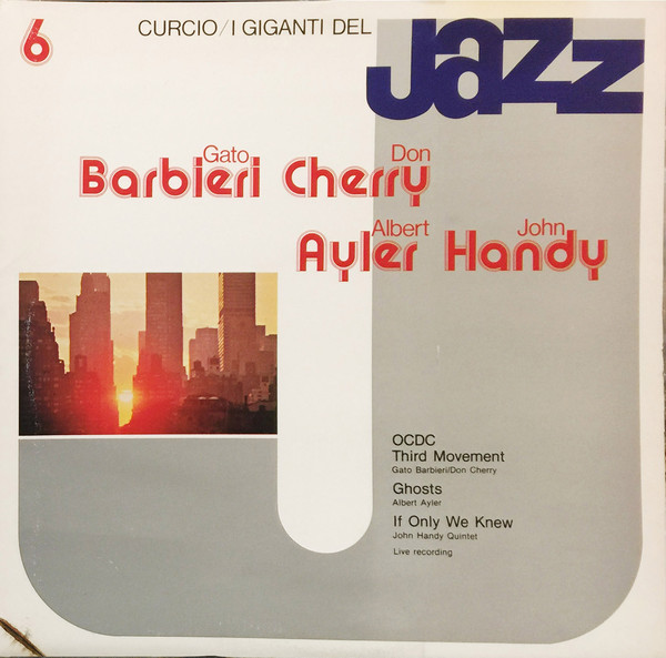 Gato Barbieri, Don Cherry, Albert Ayler, John Handy I Giganti Del Jazz Vol. 6
