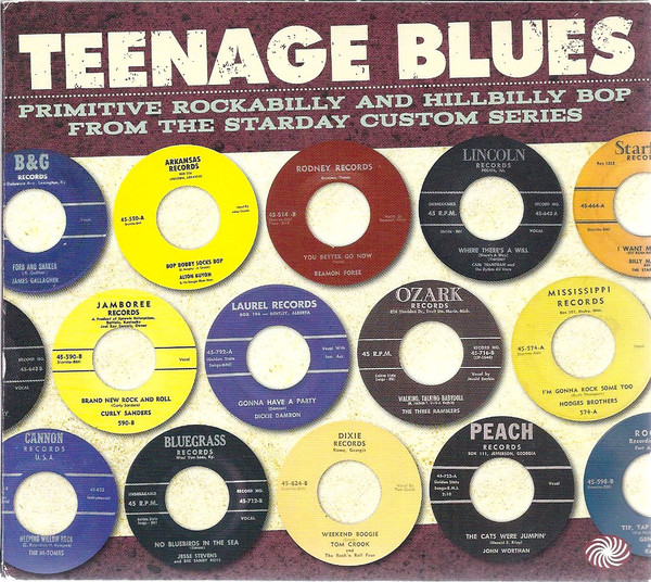 Various Teenage Blues - Primitive Rockabilly And Hillbilly Bop From The Starday Custom Series