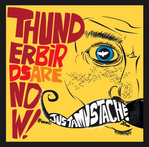 Thunderbirds Are Now! Justamustache CD
