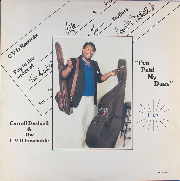 Carroll Dashiell & The CVD Ensemble I've Paid My Dues
