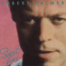 Palmer, Robert Sweet Lies