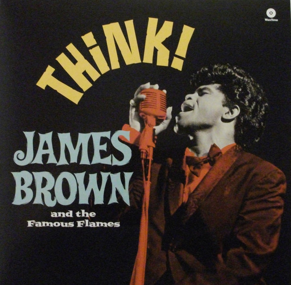 James Brown And His Famous Flames Think! Vinyl
