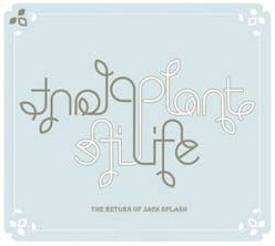 Plant Life The Return Of Jack Splash Vinyl