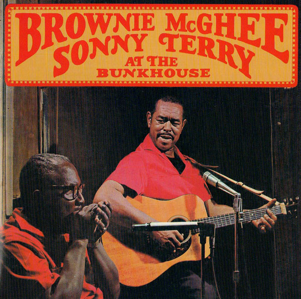 McGhee, Brownie / Terry, Sonny Brownie McGhee & Sonny Terry At The Bunkhouse