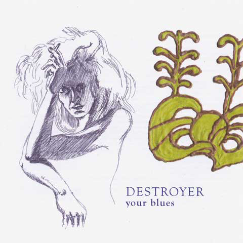 Destroyer Your Blues CD