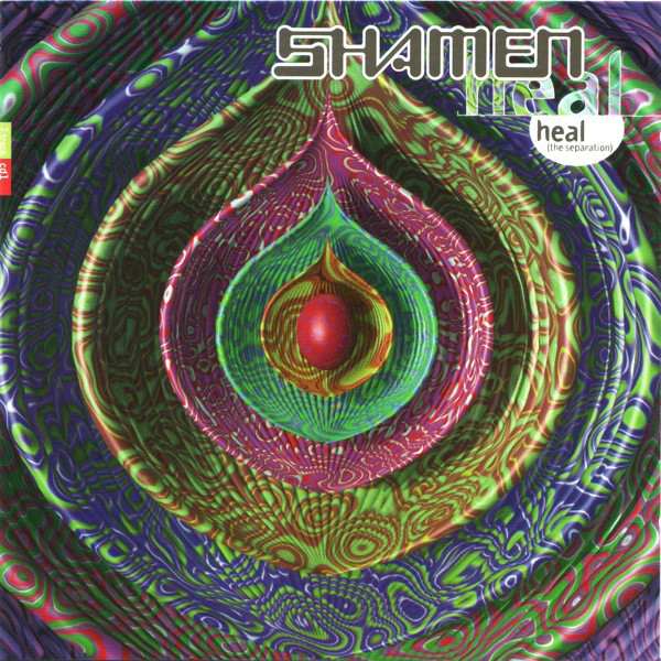 Shamen (The) Heal (The Separation)