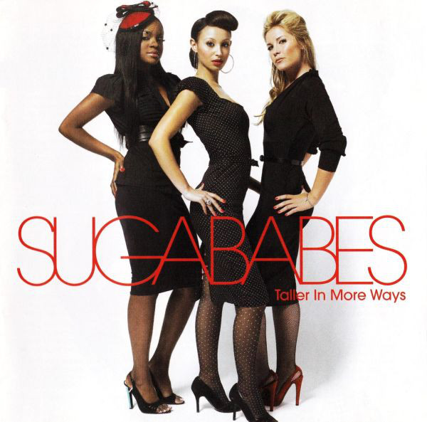 Sugababes Taller In More Ways
