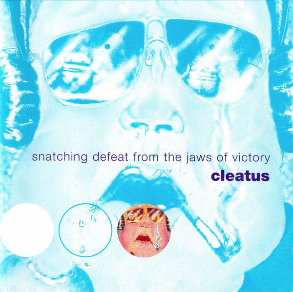 Cleatus Snatching Defeat From The Jaws Of Victory CD