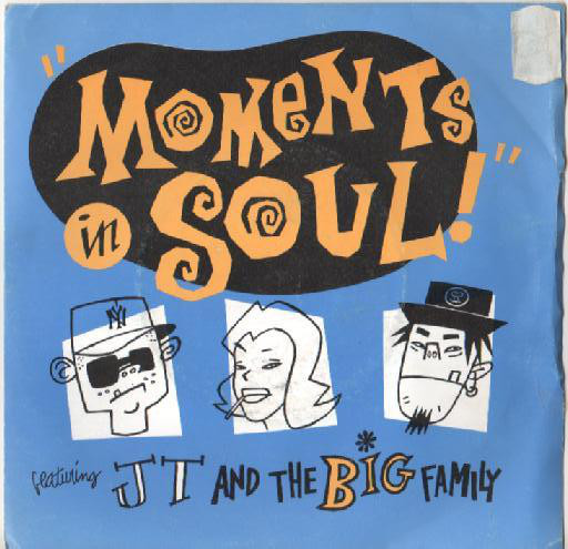 JT And The Big Family Moments In Soul