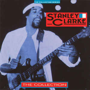Clarke, Stanley The Collection