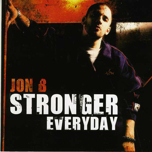 B, Jon Stronger Everyday CD
