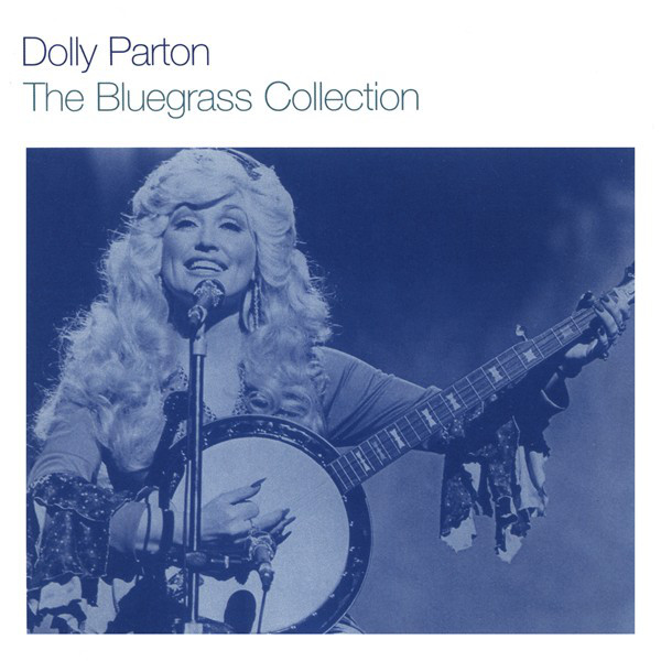 Parton Dolly The Bluegrass Collection