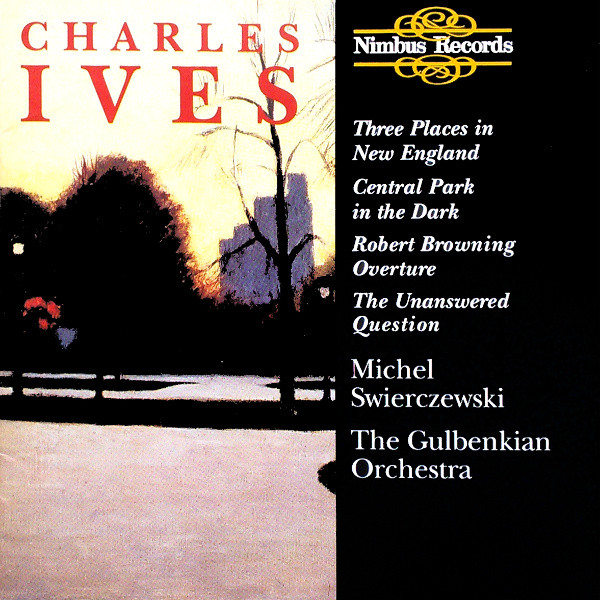 Ives - The Gulbenkian Orchestra, Michel Swierczewski Three Places in New England, Robert Browning Overture CD