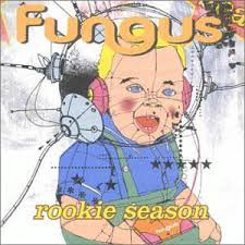 Fungus Rookie Season