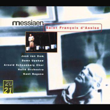 Messiaen - José van Dam, Dawn Upshaw, Kent Nagano, Hallé Orchestra, Arnold Schoenberg Chor Saint François D'Assise