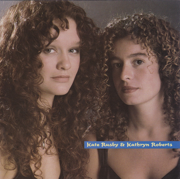 Kate Rusby & Kathryn Roberts Kate Rusby & Kathryn Roberts CD