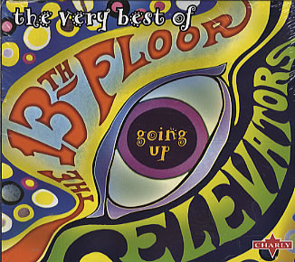 13th Floor Elevators Going Up: The Very Best of the 13th Floor Elevators