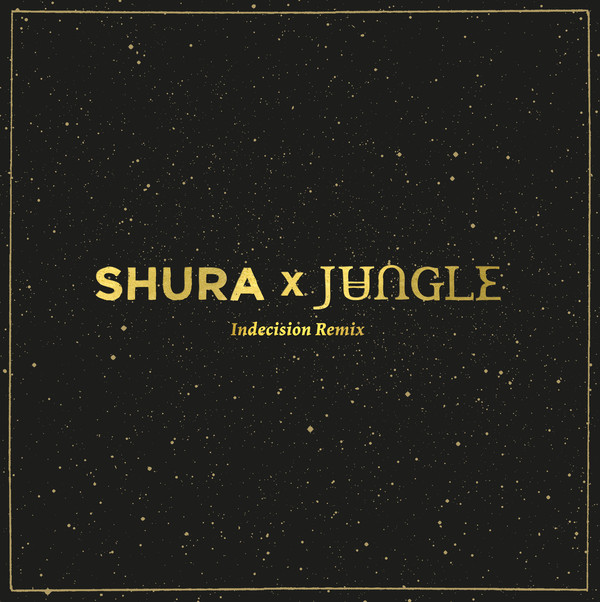 Shura Jungle - Indecision Remix