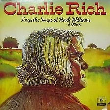 Rich, Charlie Hank Williams Sings The Songs Of Hank Williams & Others