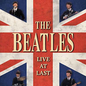 The Beatles The Beatles Live At Last